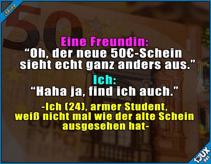 So ist das als Student ^^' #Studenteleben #Schein #Euroschein #Geld #neuerSchein #Humor #lustig #Statussprüche Humor