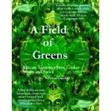 A Field Of Greens: Gourmet African Slow Cooker Soups And Stews (Paperback)By Ivy Newton-Gamble