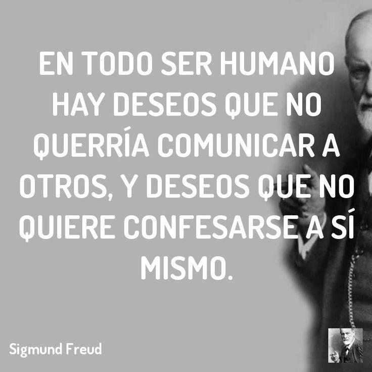 En todo ser humano hay deseos que no querría comunicar a otros, y deseos que no quiere confesarse a sí mismo. #psicoanalisis #psicologia