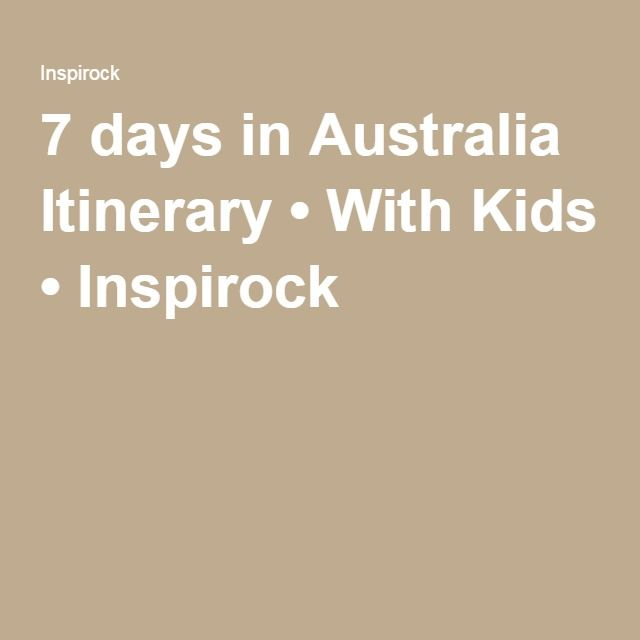 7 days in Australia Itinerary • With Kids • Inspirock