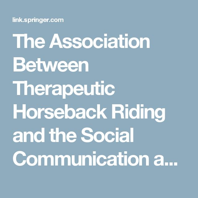 The Association Between Therapeutic Horseback Riding and the Social Communication and Sensory Reactions of Children with Autism | SpringerLink