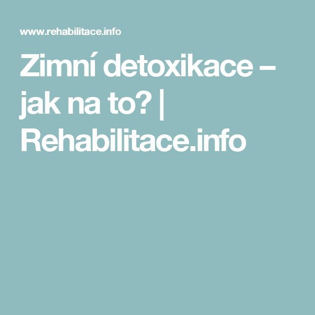 Zimní detoxikace – jak na to? | Rehabilitace.info