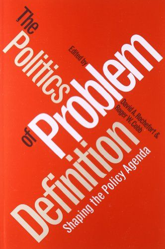The Politics of Problem Definition: Shaping the Policy Agenda by David A. Rochefort http://www.amazon.com/dp/0700606475/ref=cm_sw_r_pi_dp_2YO1vb1X176R3
