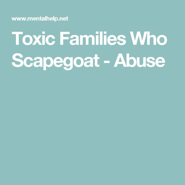 Toxic Families Who Scapegoat - Abuse