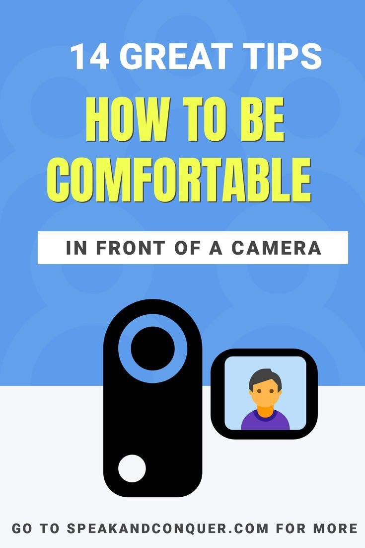 How To Be Comfortable In Front Of A Video Camera There Is So Much