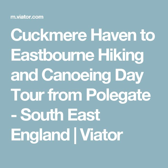 Cuckmere Haven to Eastbourne Hiking and Canoeing Day Tour from Polegate - South East England | Viator