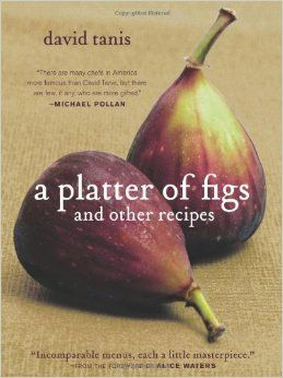 A Platter of Figs and Other Recipes: David Tanis, Alice Waters: 9781579653019: Amazon.com: Books