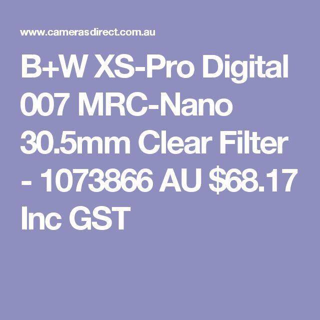 B+W XS-Pro Digital 007 MRC-Nano 30.5mm Clear Filter - 1073866  AU $68.17 Inc GST