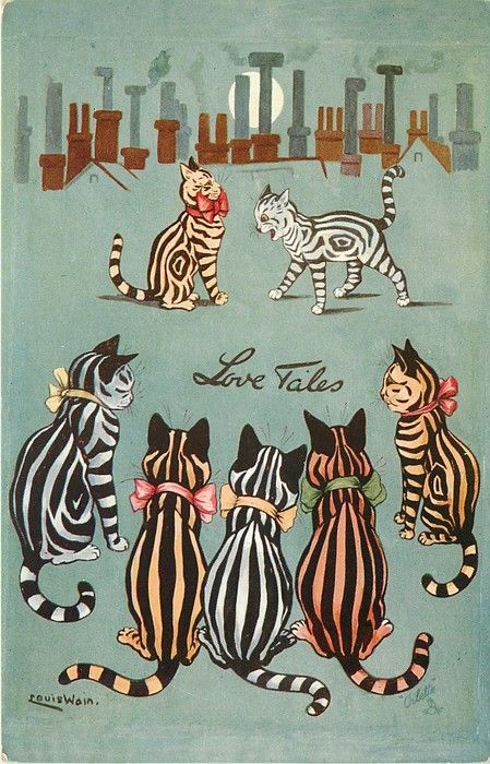 LOVE TALES~Louis Wain - I'm having a bit of a Louis Wain moment. They remind me of my mom who collected his work.