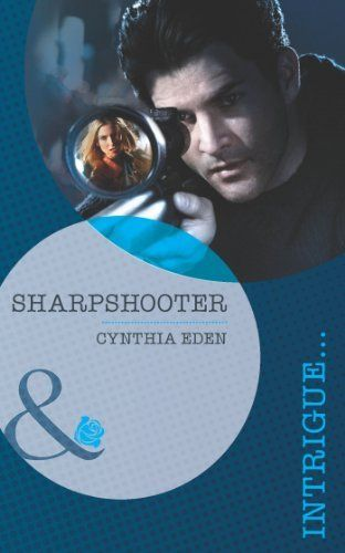 Sharpshooter (Mills & Boon Intrigue) by Cynthia Eden, http://www.amazon.com/dp/B00DCWVPOI/ref=cm_sw_r_pi_dp_jTc9rb05TH7FP