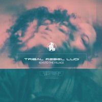 Keys to the Village EP by Tribal Rebel Ludi on SoundCloud