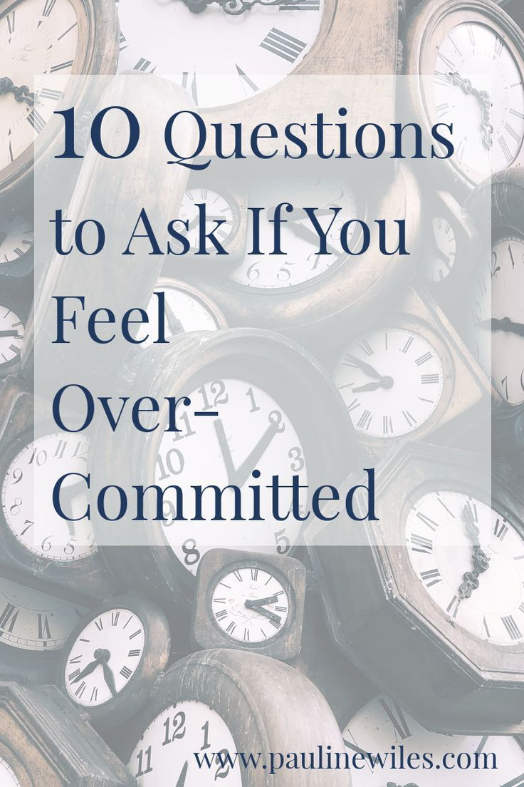 Over-Committed? 10 Questions to Ask