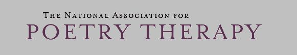 The National Association for Poetry Therapy is an energetic, world-wide community of poets, writers, journalkeepers, helping professionals, health care professionals, educators, and lovers of words who recognize and appreciate the healing power of language.