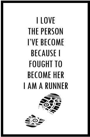 It's taken me thousands of miles (literally) to get her, but I'm there. I'm her. I'm a runner.