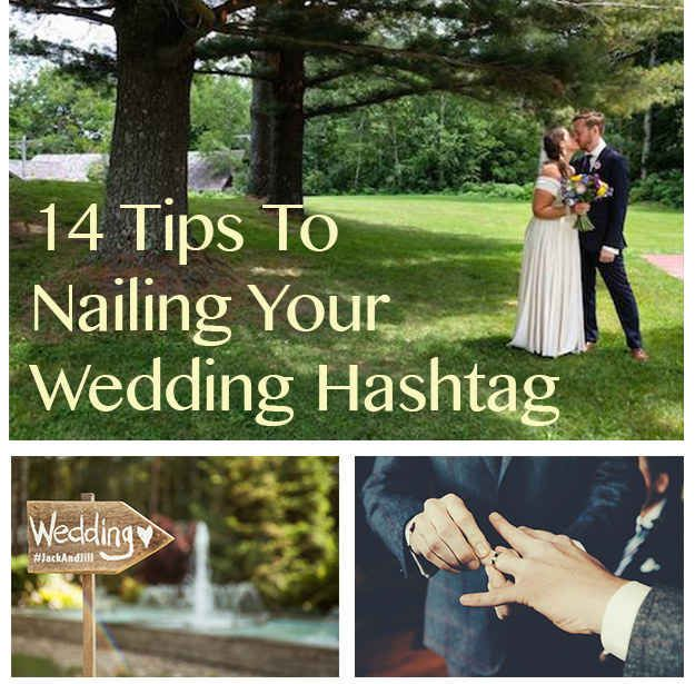 13 Tips To Nailing Your Wedding Hashtag