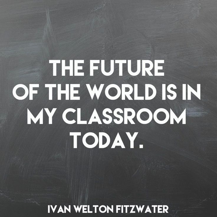 The future of the world is in your classroom today. #TeacherTruth #TeacherAppreciation