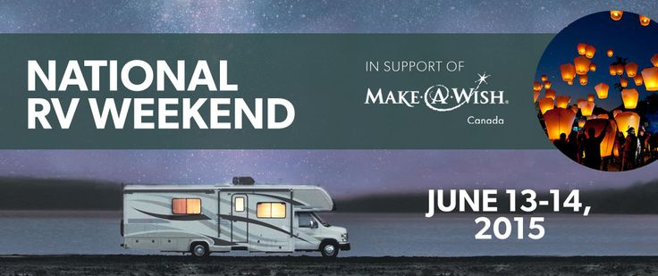 On June 13 & 14, 2015, Go RVing Canada invites you to join  the first annual National RV Weekend in Canada. National RV Weekend is a celebration of everything that makes RVing great – adventure, community and fun!  Go RVing Canada knows that a childhood isn't a childhood without some wild in it, but for children facing life-threatening medical conditions, connecting with their Wildhoods can be difficult. For our first National RV Weekend, Go RVing Canada is raising funds for Make-