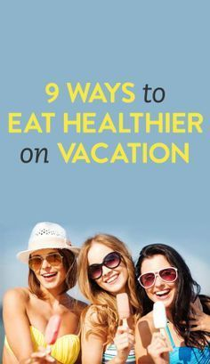 how to eat healthier while on vacation via @bustledotcom