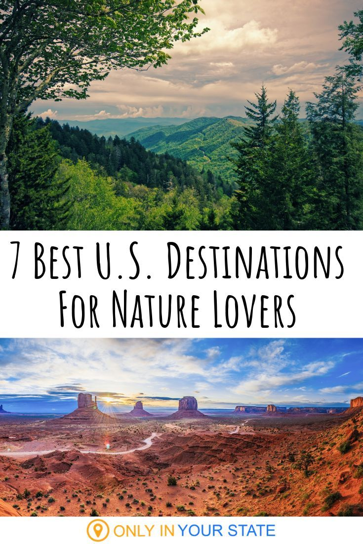 Here Are The 7 Best Destinations To Visit In The U S If You Love Nature Nature Destinations Best Places To Travel Places To Travel