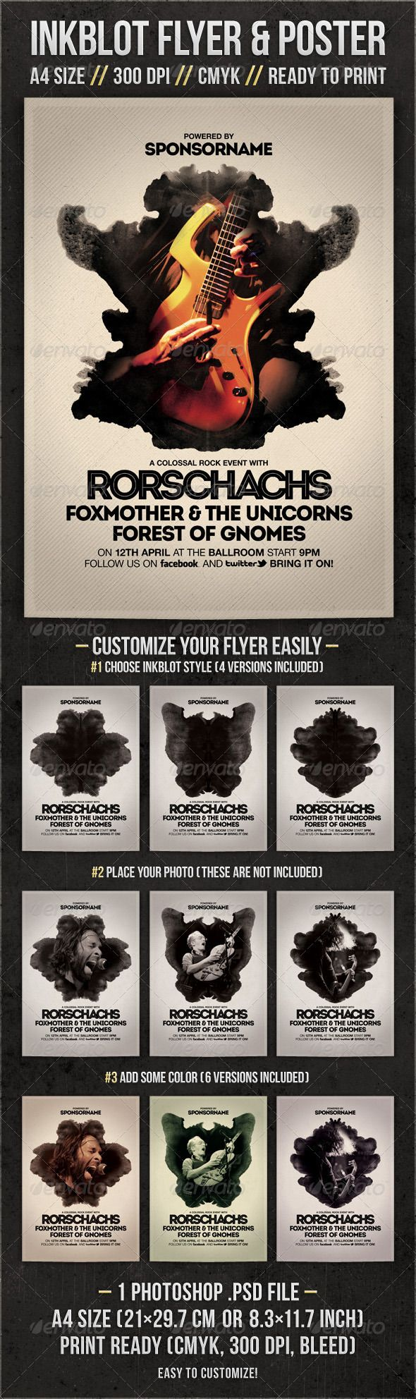 Inkblot Rock Flyer & Poster  #GraphicRiver           Inkblot Rock Flyer & Poster Template   1 Photoshop .psd file (made with CS5, compatible with CS4 and CS3)  A4 size (21×29.7 cm) or (8.3×11.7 inch) with Bleed (21.5×30.2 cm) or (8.5×11.9 inch)  Pixel Dimensions: 2539×3567 px  Print Ready (CMYK, 300 DPI, Bleed)  Quick Photo Replacement with Smart Objects  Layers are labeled, color coded and organized in groups for easy navigation.  Free photos, fonts and textures used (links in the help…