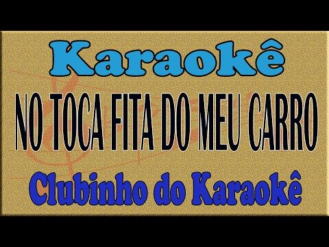 Karaoke No Toca Fita Do Meu Carro Barto Galeno Youtube