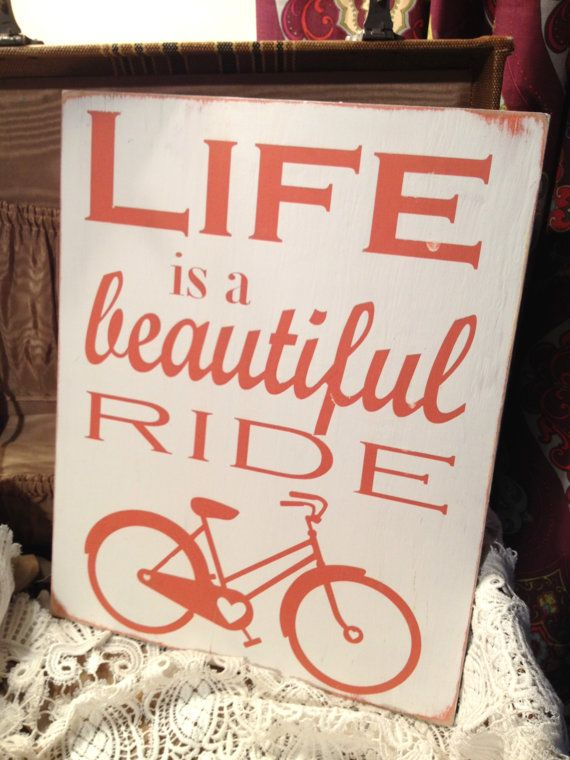 Life is a Beautiful Ride  Hand Painted by sugarcoatedsentiment, $30.00: Gardens Bike, Signs Ideas, Hands Paintings, Wood Signs, Paintings Wood, Christmas Ideas, Beautiful Riding, Riding Hands, Signs Inspiration