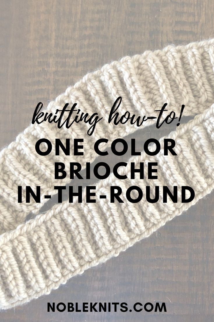 6ae012e3a How to Knit One Color Brioche In The Round
