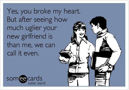 my ex girlfriend broke my heart