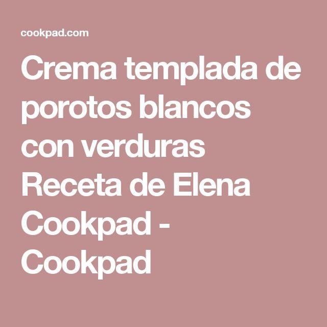Crema templada de porotos blancos con verduras Receta de Elena Cookpad - Cookpad