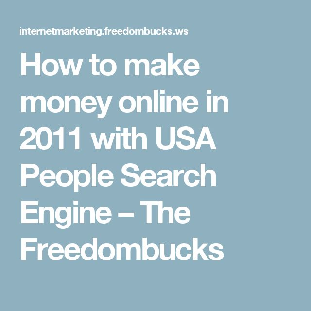 How to make money online in 2011 with USA People Search Engine – The Freedombucks