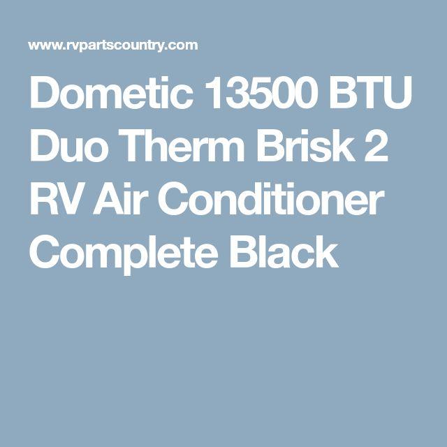 B57915 Xx1j0 Dometic 13500 Btu Duo Therm Brisk Ii Rv Air Con Rv Air Conditioner Rv Rv Refrigerator