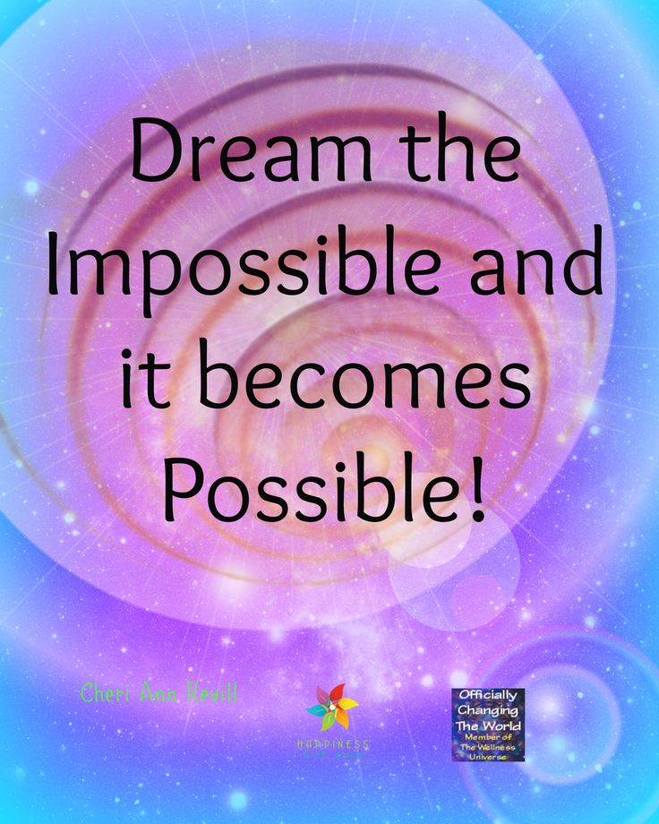 Dream the Impossible and it becomes Possible!