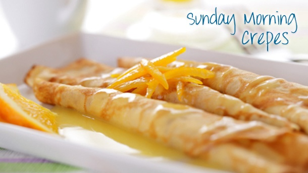 Crepes - perfect for a lazy Sunday morning breakfast.