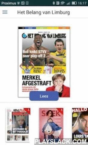 Het Belang Van Limburg  Android App - playslack.com ,  Lees Het Belang van Limburg digitaal. Met de nieuwsapplicatie van Het Belang van Limburg heb je als abonnee altijd en overal toegang tot jouw vertrouwde krant. De applicatie laat bovendien toe alle regionale edities (zoals de GoedNieuwsKrant en Het Belang van uw Gemeente) en andere bijlages van de krant te lezen zonder bijkomende kosten.• In onze vernieuwde digitale krant kan je makkelijk navigeren tussen de rubrieken via de knoppen…