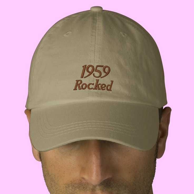 1959 Rocked Embroidered Hat Remember 1959? It was a Rockin Good Year!