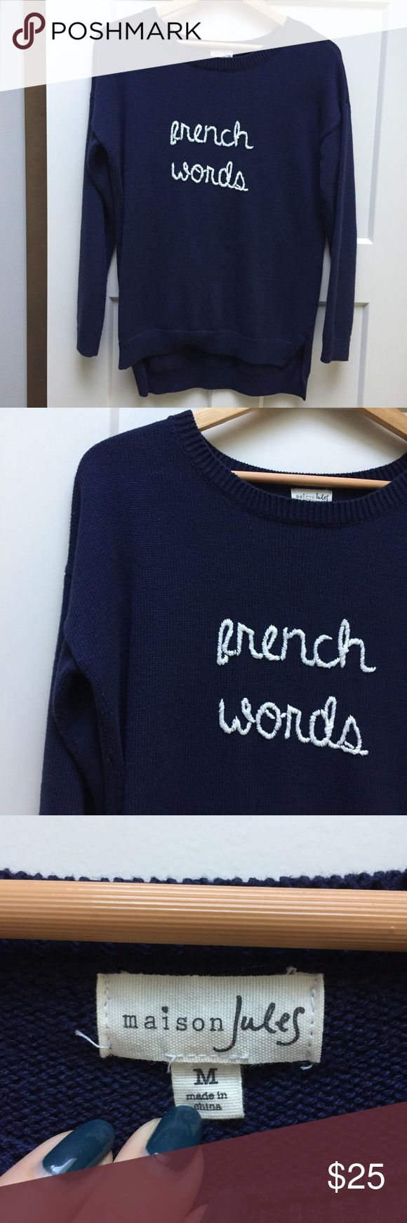 """1 HoUR SAle Super Cute French Words Navy Sweater Gorgeous and comfortable Sweater for Autumn! Chunky knit navy blue sweater with scoop neck and """"French Words"""" writing in white cursive. Very tongue in cheek! EUC Maison Jules brand size medium. Maison Jules Sweaters Crew & Scoop Necks"""