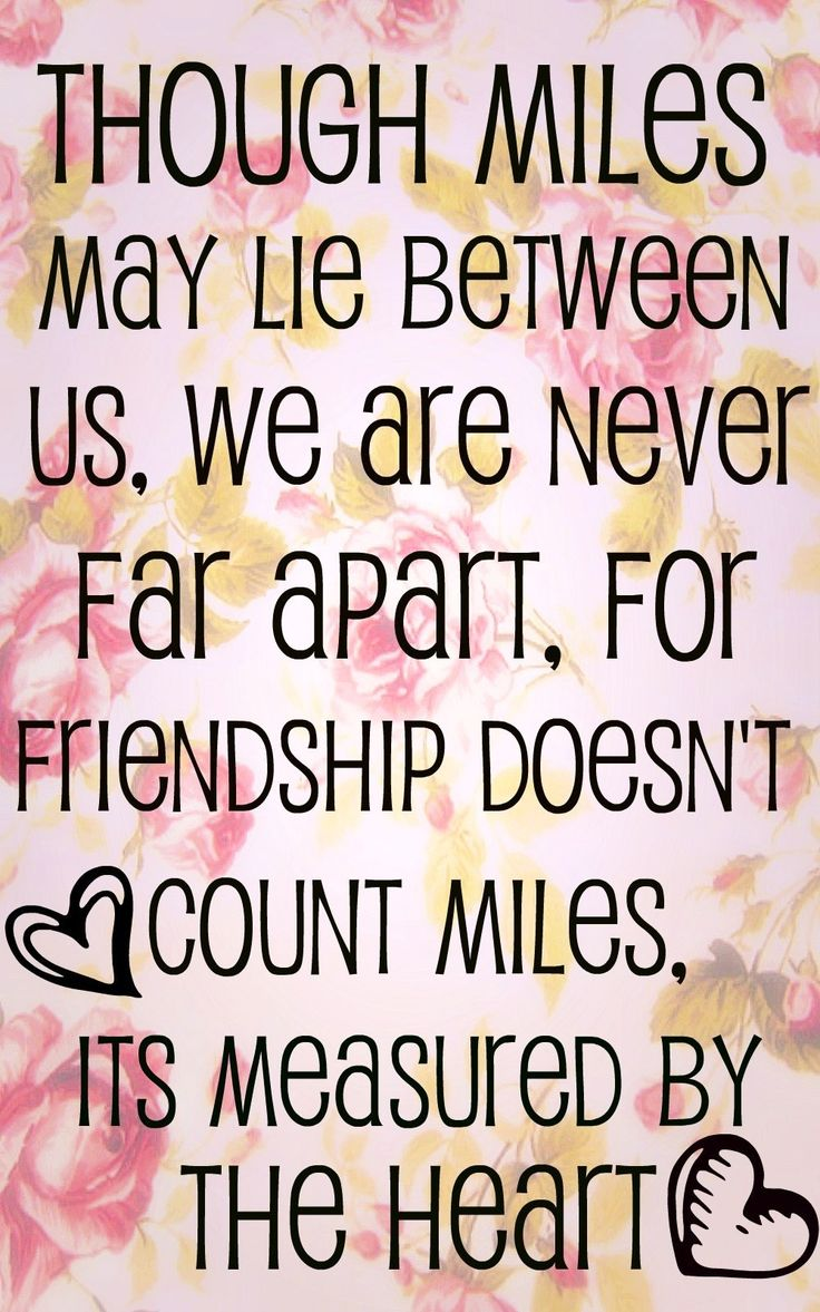 Quotes About Friendships And Distance Best 25 Distance Friendship Quotes Ideas On Pinterest