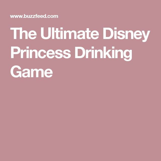 The Ultimate Disney Princess Drinking Game