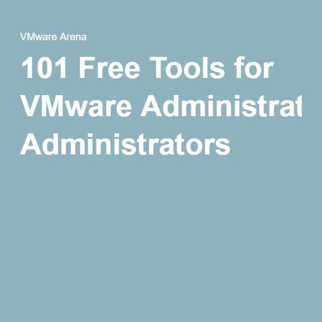 101 Free Tools for VMware Administrators