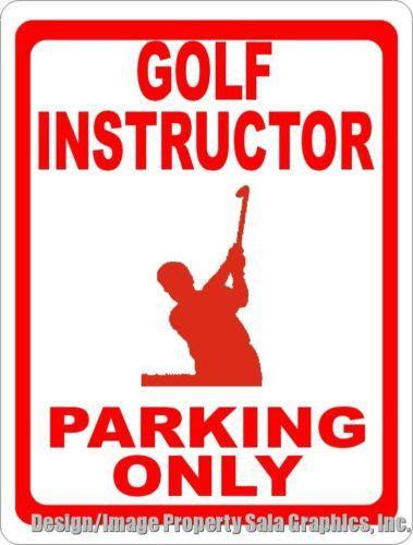 Golf Instructor Parking Only Sign
