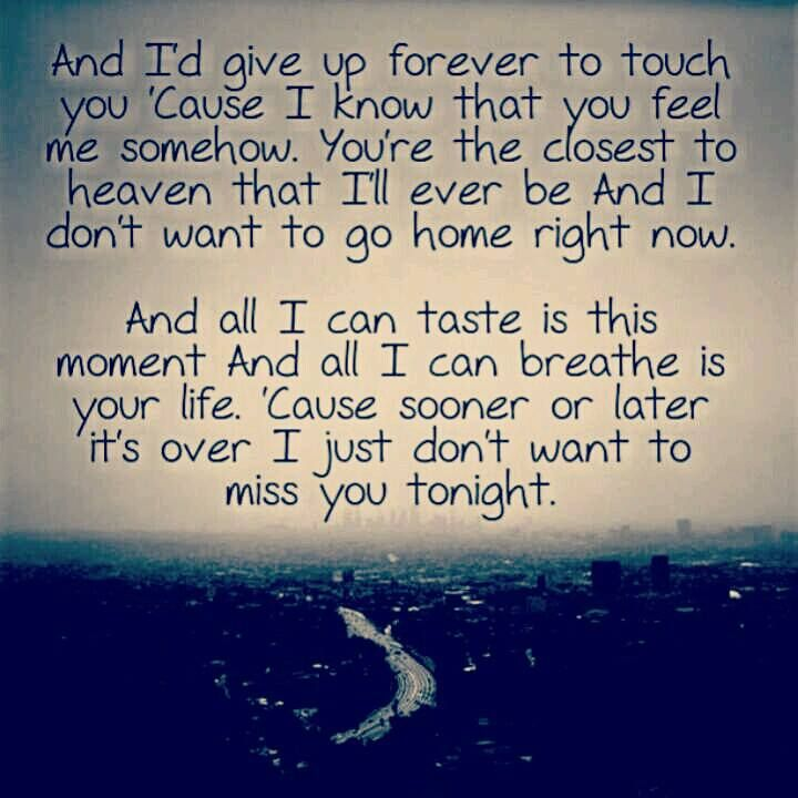 Iris by the Goo Goo Dolls....these particular lyrics make me cry every time I hear them. Reminds me of how Ryan used to rub my pregnant belly and sing this song at the top of his lungs when the video played on MTV. <3