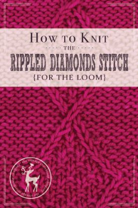 How to Knit the Rippled Diamonds Stitch on the Loom | Vintage Storehouse & Co.