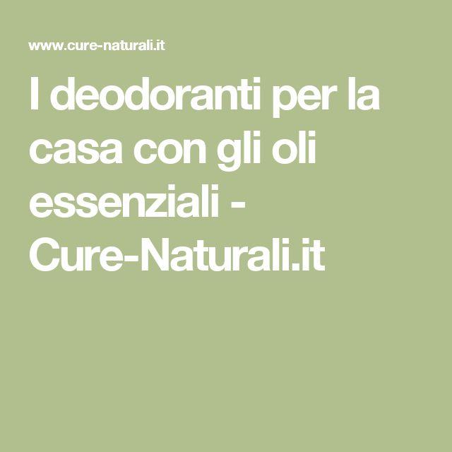 I deodoranti per la casa con gli oli essenziali - Cure-Naturali.it