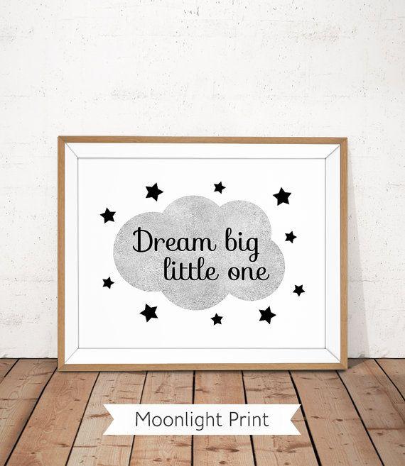 Dream Big Little One Printable Nursery Poster by MoonlightPrint