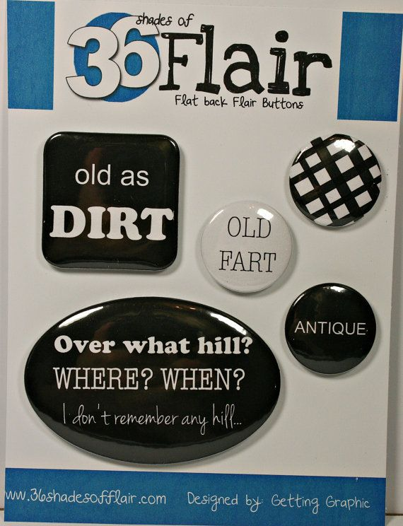 Humour Birthday Flat backed Flair Buttons by 36ShadesofFlair, $4.75
