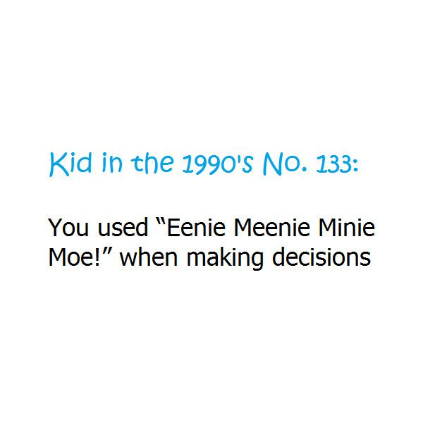 You know you were a kid in the 1990's if... found on Polyvore still do all the time haha especially on multi choice questions when i have to guess