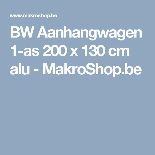 BW Aanhangwagen 1-as 200 x 130 cm alu - MakroShop.be