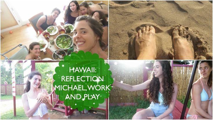 HAWAII: REFLECTION MICHAEL, WORK AND PLAY