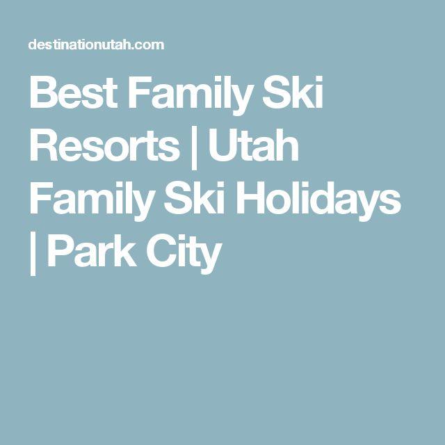 Best Family Ski Resorts   Utah Family Ski Holidays   Park City