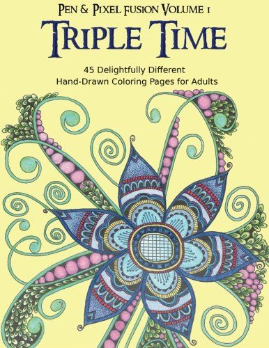 A Virtual Flip Through Of Triple Time The First Volume In Pen Pixel Fusion Coloring Book Series For Grown Ups